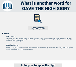 gave the high sign, synonym gave the high sign, another word for gave the high sign, words like gave the high sign, thesaurus gave the high sign