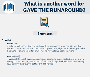 gave the runaround, synonym gave the runaround, another word for gave the runaround, words like gave the runaround, thesaurus gave the runaround