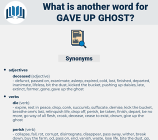 gave up ghost, synonym gave up ghost, another word for gave up ghost, words like gave up ghost, thesaurus gave up ghost