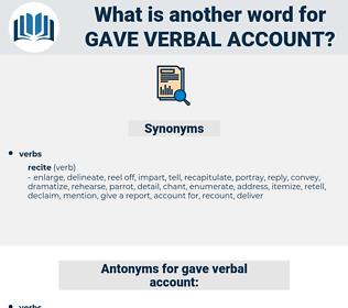 gave verbal account, synonym gave verbal account, another word for gave verbal account, words like gave verbal account, thesaurus gave verbal account