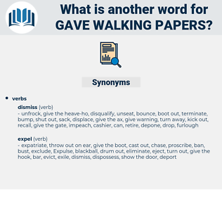 gave walking papers, synonym gave walking papers, another word for gave walking papers, words like gave walking papers, thesaurus gave walking papers