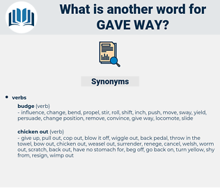 gave way, synonym gave way, another word for gave way, words like gave way, thesaurus gave way