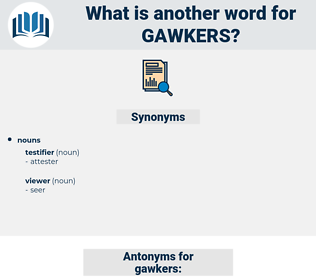 gawkers, synonym gawkers, another word for gawkers, words like gawkers, thesaurus gawkers