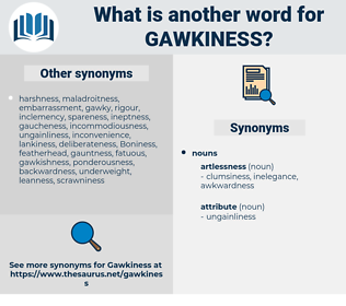 gawkiness, synonym gawkiness, another word for gawkiness, words like gawkiness, thesaurus gawkiness