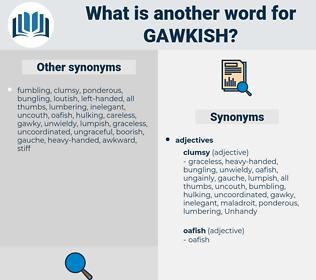 gawkish, synonym gawkish, another word for gawkish, words like gawkish, thesaurus gawkish