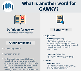 gawky, synonym gawky, another word for gawky, words like gawky, thesaurus gawky