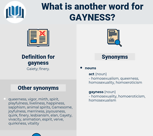gayness, synonym gayness, another word for gayness, words like gayness, thesaurus gayness