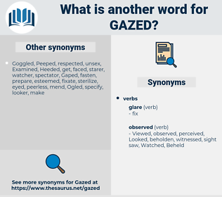 Gazed, synonym Gazed, another word for Gazed, words like Gazed, thesaurus Gazed