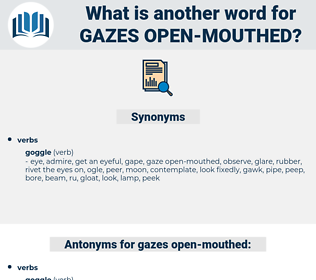 gazes open mouthed, synonym gazes open mouthed, another word for gazes open mouthed, words like gazes open mouthed, thesaurus gazes open mouthed
