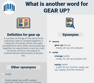 gear up, synonym gear up, another word for gear up, words like gear up, thesaurus gear up