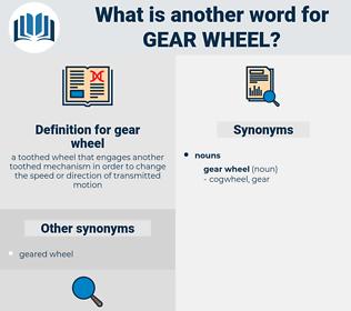 gear wheel, synonym gear wheel, another word for gear wheel, words like gear wheel, thesaurus gear wheel