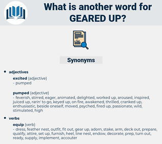 geared up, synonym geared up, another word for geared up, words like geared up, thesaurus geared up