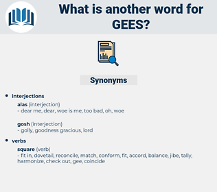 GEES, synonym GEES, another word for GEES, words like GEES, thesaurus GEES