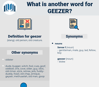 geezer, synonym geezer, another word for geezer, words like geezer, thesaurus geezer