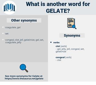 gelate, synonym gelate, another word for gelate, words like gelate, thesaurus gelate