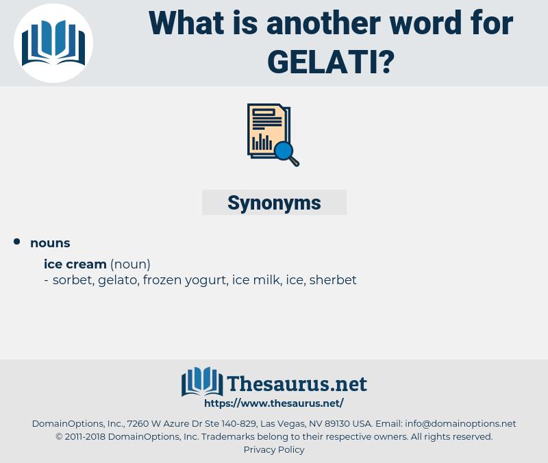 gelati, synonym gelati, another word for gelati, words like gelati, thesaurus gelati