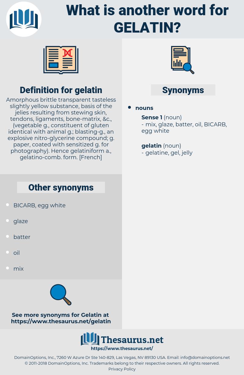 gelatin, synonym gelatin, another word for gelatin, words like gelatin, thesaurus gelatin