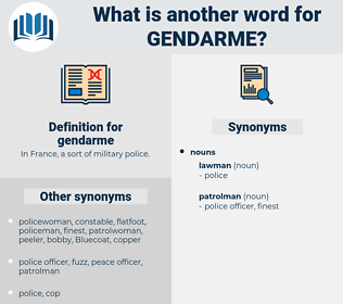 gendarme, synonym gendarme, another word for gendarme, words like gendarme, thesaurus gendarme