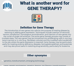 Gene Therapy, synonym Gene Therapy, another word for Gene Therapy, words like Gene Therapy, thesaurus Gene Therapy