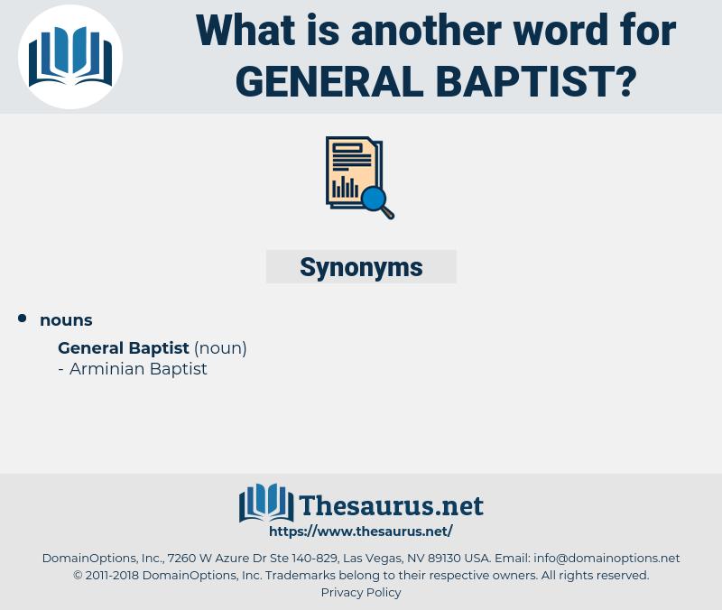 General Baptist, synonym General Baptist, another word for General Baptist, words like General Baptist, thesaurus General Baptist
