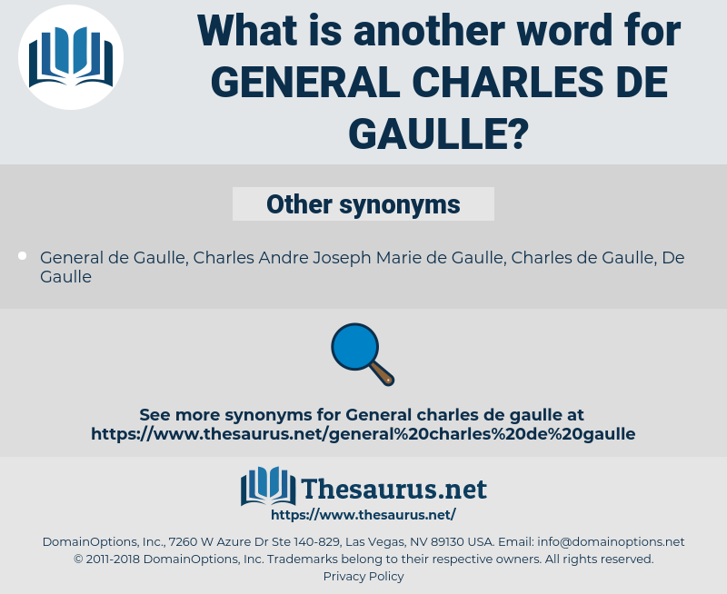 General Charles de Gaulle, synonym General Charles de Gaulle, another word for General Charles de Gaulle, words like General Charles de Gaulle, thesaurus General Charles de Gaulle