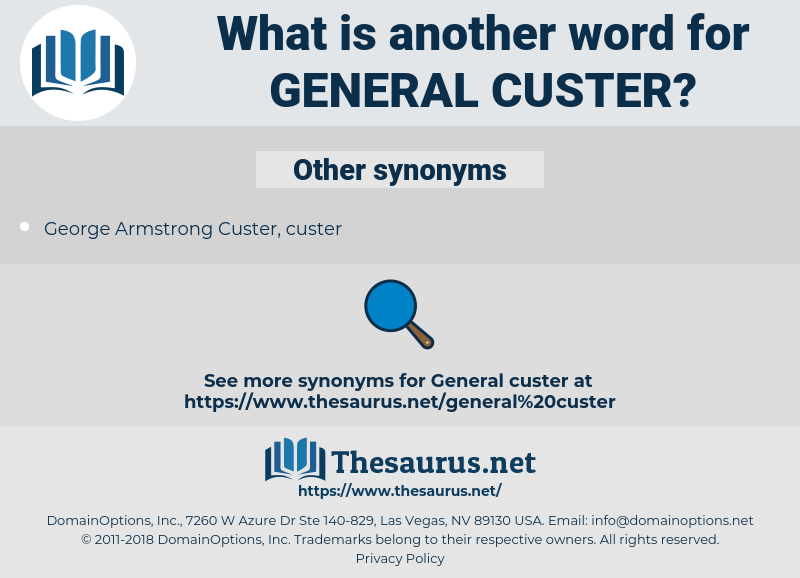 General Custer, synonym General Custer, another word for General Custer, words like General Custer, thesaurus General Custer