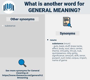 general meaning, synonym general meaning, another word for general meaning, words like general meaning, thesaurus general meaning