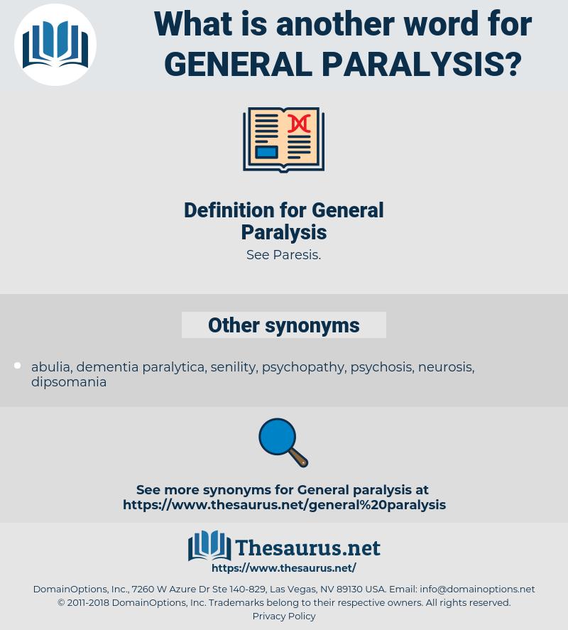 General Paralysis, synonym General Paralysis, another word for General Paralysis, words like General Paralysis, thesaurus General Paralysis