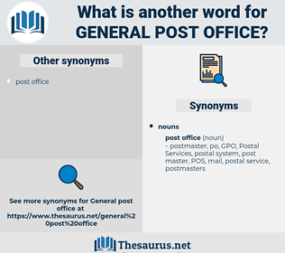 general post office, synonym general post office, another word for general post office, words like general post office, thesaurus general post office