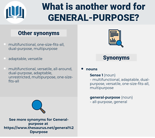general-purpose, synonym general-purpose, another word for general-purpose, words like general-purpose, thesaurus general-purpose