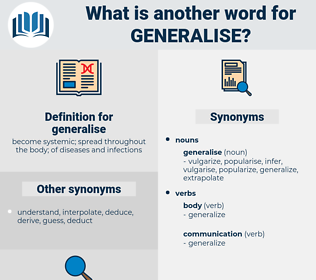 generalise, synonym generalise, another word for generalise, words like generalise, thesaurus generalise