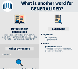 generalised, synonym generalised, another word for generalised, words like generalised, thesaurus generalised