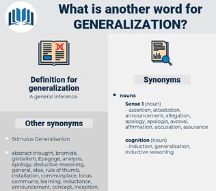 generalization, synonym generalization, another word for generalization, words like generalization, thesaurus generalization