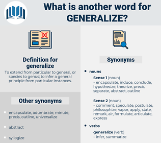 generalize, synonym generalize, another word for generalize, words like generalize, thesaurus generalize