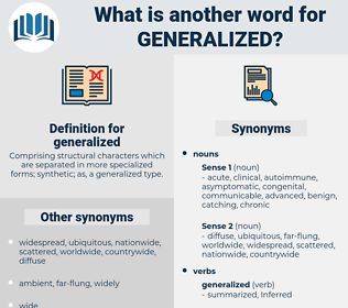 generalized, synonym generalized, another word for generalized, words like generalized, thesaurus generalized