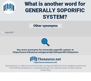 generally soporific system, synonym generally soporific system, another word for generally soporific system, words like generally soporific system, thesaurus generally soporific system