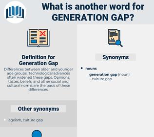 Generation Gap, synonym Generation Gap, another word for Generation Gap, words like Generation Gap, thesaurus Generation Gap