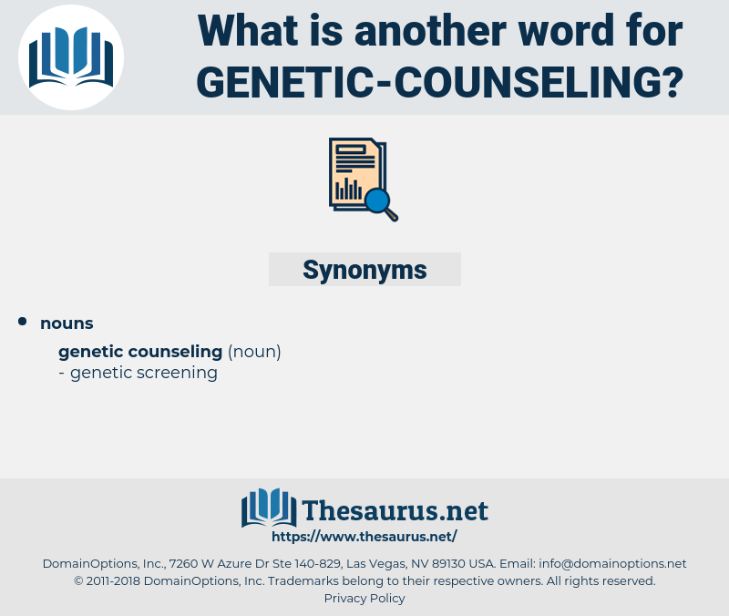 genetic counseling, synonym genetic counseling, another word for genetic counseling, words like genetic counseling, thesaurus genetic counseling