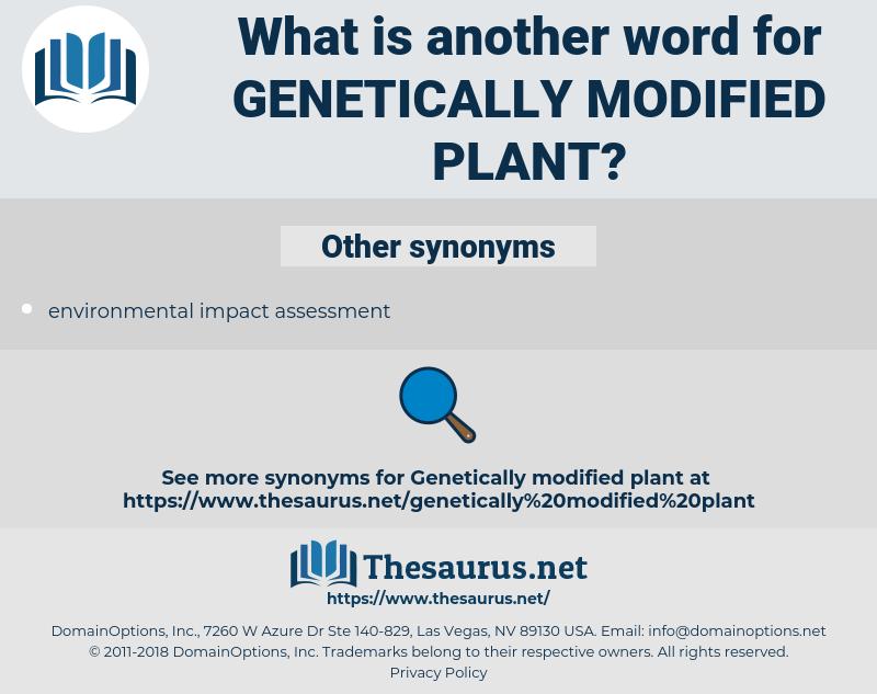 genetically modified plant, synonym genetically modified plant, another word for genetically modified plant, words like genetically modified plant, thesaurus genetically modified plant
