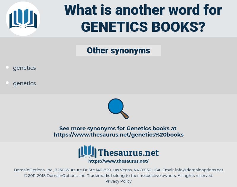genetics books, synonym genetics books, another word for genetics books, words like genetics books, thesaurus genetics books