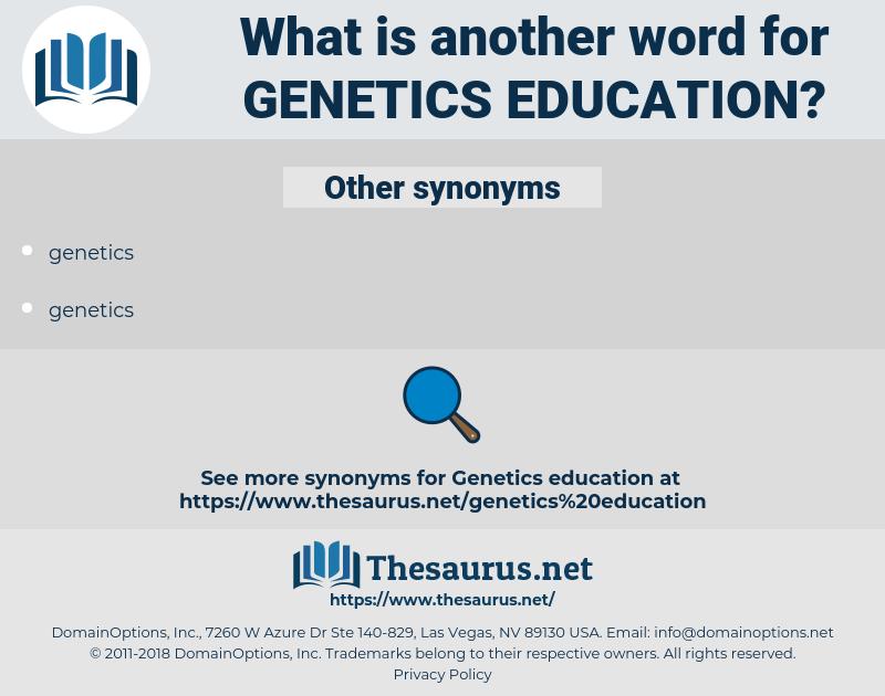 genetics education, synonym genetics education, another word for genetics education, words like genetics education, thesaurus genetics education