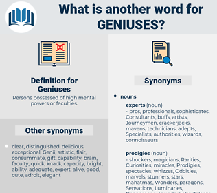 Geniuses, synonym Geniuses, another word for Geniuses, words like Geniuses, thesaurus Geniuses