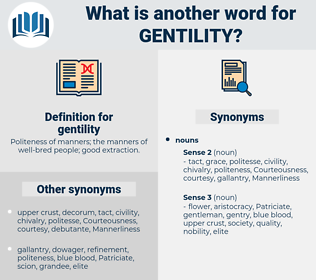 gentility, synonym gentility, another word for gentility, words like gentility, thesaurus gentility