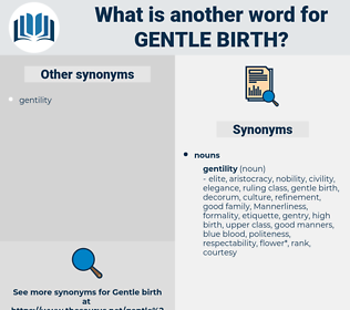 gentle birth, synonym gentle birth, another word for gentle birth, words like gentle birth, thesaurus gentle birth