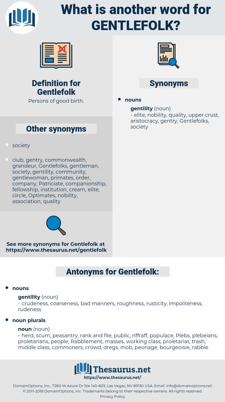 Gentlefolk, synonym Gentlefolk, another word for Gentlefolk, words like Gentlefolk, thesaurus Gentlefolk