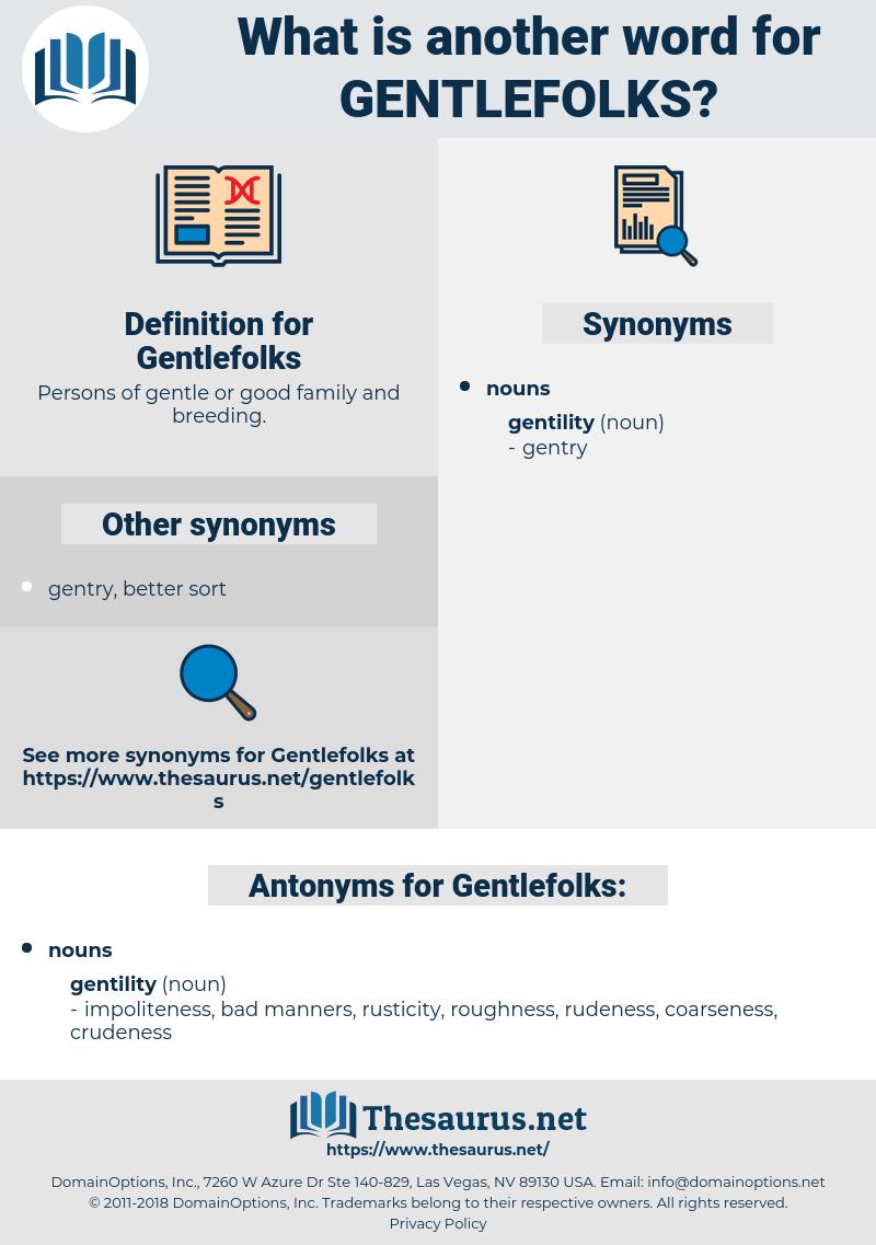 Gentlefolks, synonym Gentlefolks, another word for Gentlefolks, words like Gentlefolks, thesaurus Gentlefolks