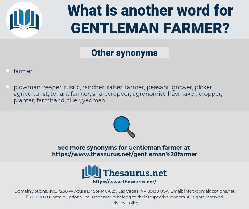gentleman farmer, synonym gentleman farmer, another word for gentleman farmer, words like gentleman farmer, thesaurus gentleman farmer