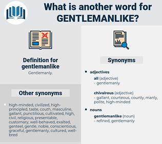gentlemanlike, synonym gentlemanlike, another word for gentlemanlike, words like gentlemanlike, thesaurus gentlemanlike