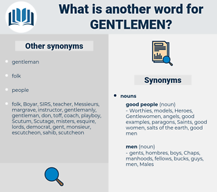 Gentlemen, synonym Gentlemen, another word for Gentlemen, words like Gentlemen, thesaurus Gentlemen