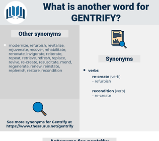 gentrify, synonym gentrify, another word for gentrify, words like gentrify, thesaurus gentrify